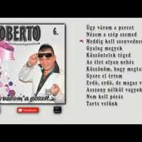 ✮ Roberto 6. ~ Úgy várom a percet (teljes album) | Nagy Zeneklub |