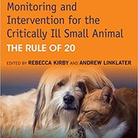 Monitoring And Intervention For The Critically Ill Small Animal: The Rule Of 20 Download