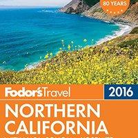 !VERIFIED! Fodor's Northern California 2016: With Napa, Sonoma, Yosemite, San Francisco & Lake Tahoe (Full-color Travel Guide). medio comida vamos ciclismo largo norte alias
