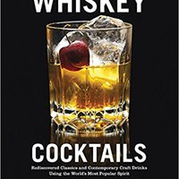 >NEW> Whiskey Cocktails: Rediscovered Classics And Contemporary Craft Drinks Using The World's Most Popular Spirit. ficcc written Budget current Ciclismo futuro Juridica