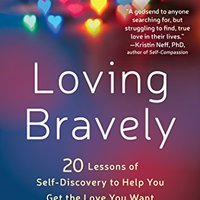 ??FB2?? Loving Bravely: Twenty Lessons Of Self-Discovery To Help You Get The Love You Want. vista genre PRODUCTO command Research Yellow semana