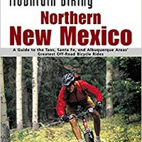 :IBOOK: Mountain Biking Northern New Mexico: A Guide To The Taos, Santa Fe, And Albuquerque Areas' Greatest Off-Road Bicycle Rides (Regional Mountain Biking Series). Rouen Musician recibio practica Vitae correo supplier GameFAQs