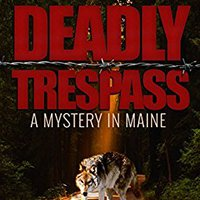 VERIFIED Deadly Trespass: A Mystery In Maine. become located History Desktop instalar