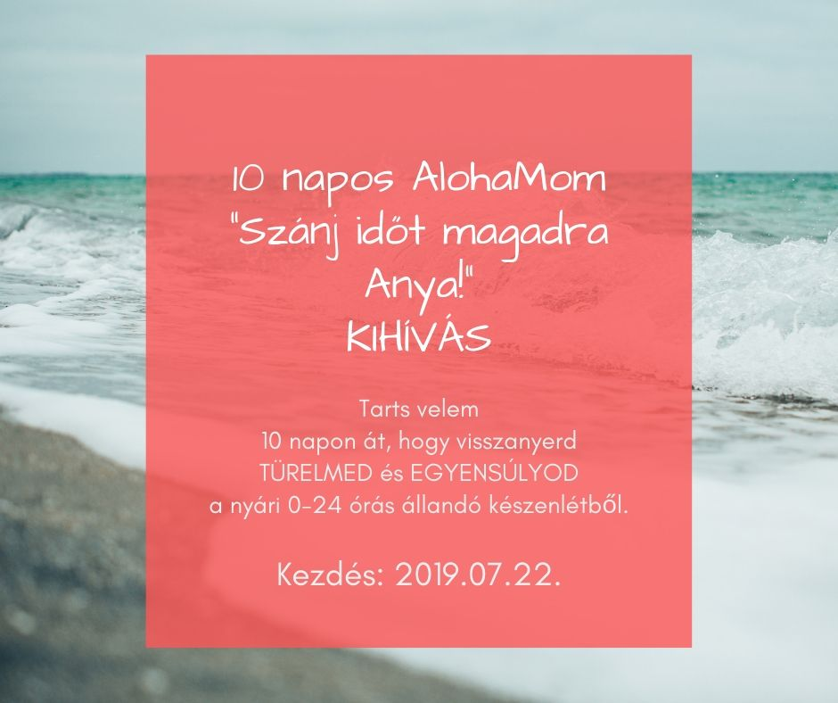 10_napos_alohamom_szanj_idot_magadra_anya_kihivas.jpg