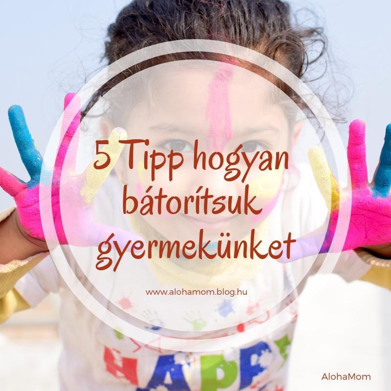 5_tipp_hogyan_batoritsuk_gyerekunket.jpg