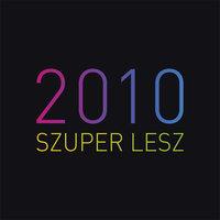 2010 szuper lesz