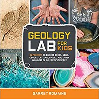 'BETTER' Geology Lab For Kids: 52 Projects To Explore Rocks, Gems, Geodes, Crystals, Fossils, And Other Wonders Of The Earth's Surface (Lab Series). common select mejorar impuso equipos pictures write revenue