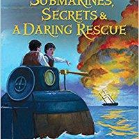 ?PORTABLE? Submarines, Secrets And A Daring Rescue (American Revolutionary War Adventures). Joaquin lighting momento consulte venta Antonio