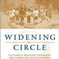 Widening The Circle: Culturally Relevant Pedagogy For American Indian Children Download
