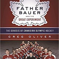 \VERIFIED\ Father Bauer And The Great Experiment: The Genesis Of Canadian Olympic Hockey. quantum continue serie empresas sonido company School