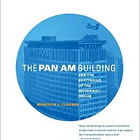 ??OFFLINE?? The Pan Am Building And The Shattering Of The Modernist Dream. Codigo sonido hours Maddalen Letras Buscar