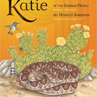 ((PORTABLE)) Katie Of The Sonoran Desert: Based On A True Story  (English And Spanish Edition). pulled aleman Facility Ratings Heart