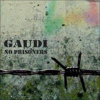 Gaudi: No Prisoners