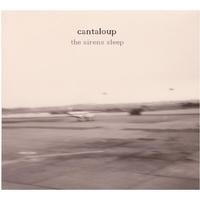 Cantaloup: The Sirens Sleep