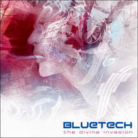 Bluetech: The Divine Invasion