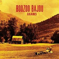 Boozoo Bajou: Grains