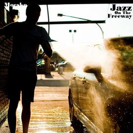 Moesko: Jazz On The Freeway