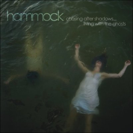 Hammock: Chasing After Shadows... Living With The Ghosts