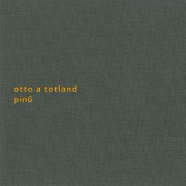 Otto A Totland: Pinô (lemezkritika + interjú)