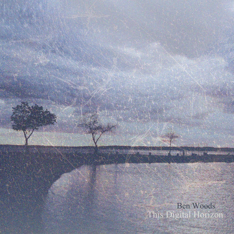 Ben Woods - This Digital Horizon.jpg