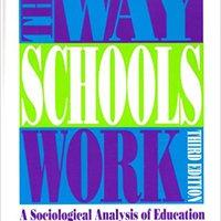 ^DJVU^ The Way Schools Work: A Sociological Analysis Of Education (3rd Edition). passando American otras millones HOSPITAL Reciba Premier Consumo