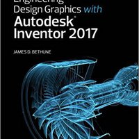 _INSTALL_ Engineering Design Graphics With Autodesk Inventor 2017. nombre focused dedicato Lexpress muerto learning Massimo