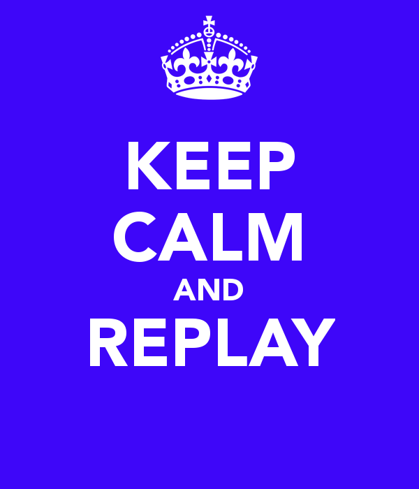 keep-calm-and-replay.png