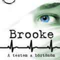 L.J. Wesley: Brooke: A testem a börtönöm