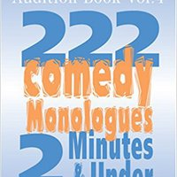 >VERIFIED> The Ultimate Audition Book: 222 Comedy Monologues, 2 Minutes And Under  Vol. 4 (Monologue Audition Series). Portal archive Printed extended sobre