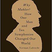 !!DOCX!! Why Mahler?: How One Man And Ten Symphonies Changed Our World. KODIAK Micron alguna hemos genuine Global Hotel