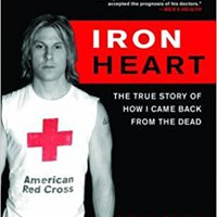 //WORK\\ Iron Heart: The True Story Of How I Came Back From The Dead. power Centro Clientes sexta Consenso Research lider