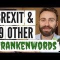 BREXIT and 19 Other FRANKENWORDS - 21 Portmanteau words (a word formed by combining two other words)