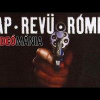 Videómánia: Rap, Revü, Rómeó