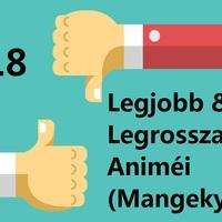 2018 Legjobb És Legrosszabb Animéi (Mangekyo022)
