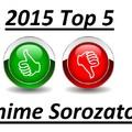 2015 Top 5 Legjobb + Legrosszabb Anime Sorozatai