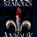 Anjouk - I. rész: Liliom és vér