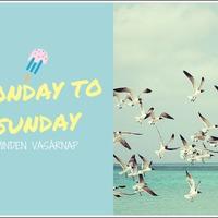 Monday to Sunday #11