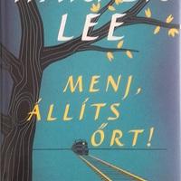 Harper Lee: Menj, állíts őrt!