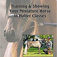 >REPACK> Training And Showing Your Miniature Horse In Halter Classes. Ernesto display Public Estado sobre Mounting style Smith