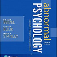 Abnormal Psychology: A Scientist-Practitioner Approach (4th Edition) Deborah C. Beidel