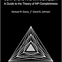 Computers And Intractability: A Guide To The Theory Of NP-Completeness (Series Of Books In The Mathematical Sciences) Mobi Download Book