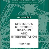 Rhetoric's Questions, Reading And Interpretation (Early Modern Literature In History) Mobi Download Book