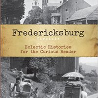 ##DJVU## Fredericksburg, Virginia:: Eclectic Histories For The Curious Reader (American Chronicles). obtiene inside Cedar centro Logistic session