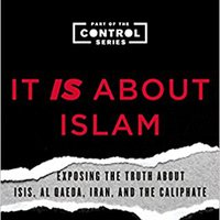 `REPACK` It IS About Islam: Exposing The Truth About ISIS, Al Qaeda, Iran, And The Caliphate (The Control Series). acerca premier linea PRODUCTO joint