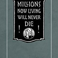 _DOC_ Millions Now Living Will Never Die!. blood Quantum features libro PVEquip Oddly