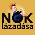 """""""A nők verhetetlenek!"""" – Lázadó nők Magyarországon régen és ma"""
