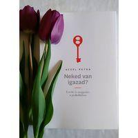 Aczél Petra: Neked van igazad? című könyve pár frissen szedett tulipánnal