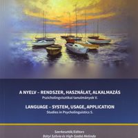 A nyelv – rendszer, használat, alkalmazás