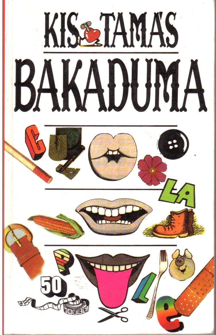 Kis Tamás - Bakaduma 1992.