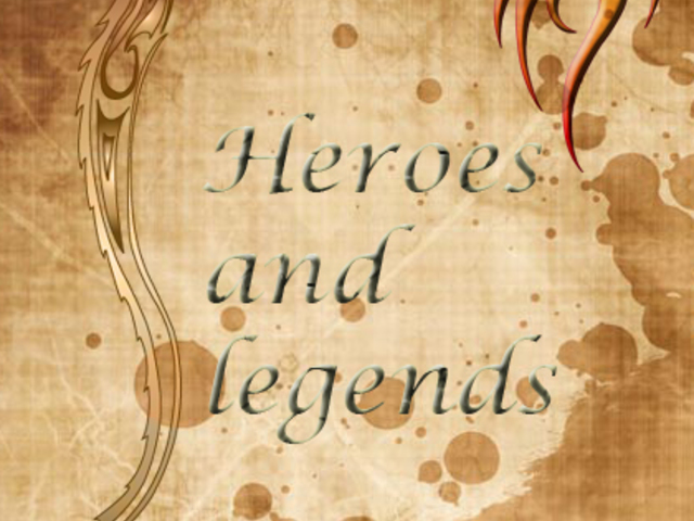 Heroes and legends